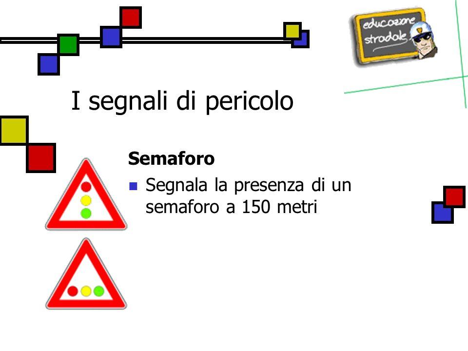 I segnali di pericolo Semaforo