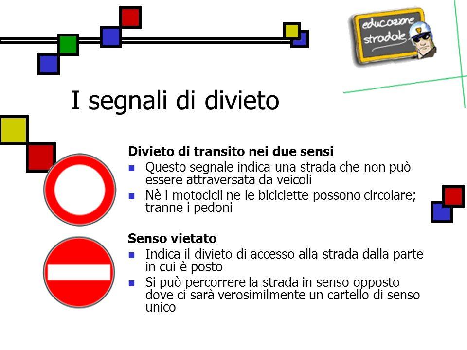 I segnali di divieto Divieto di transito nei due sensi