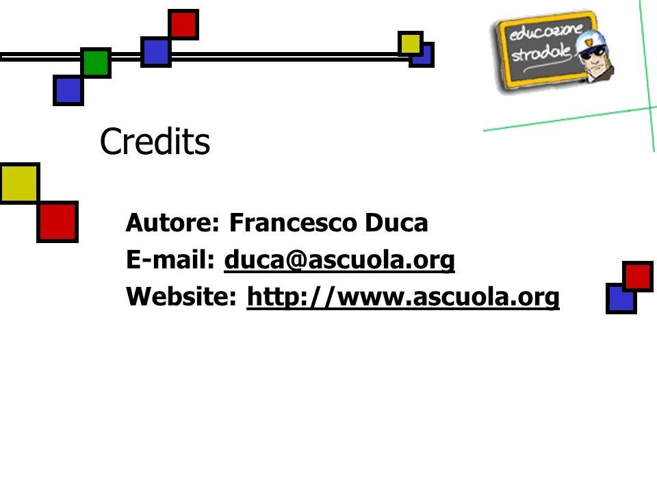 Credits Autore: Francesco Duca E-mail: duca@ascuola.org