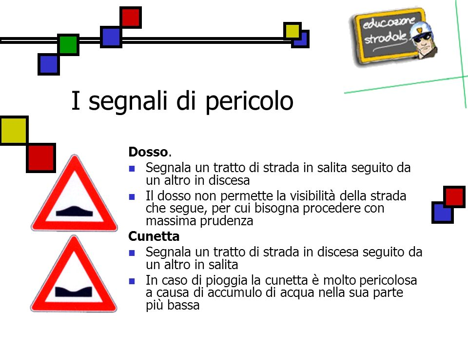 I segnali di pericolo Dosso.
