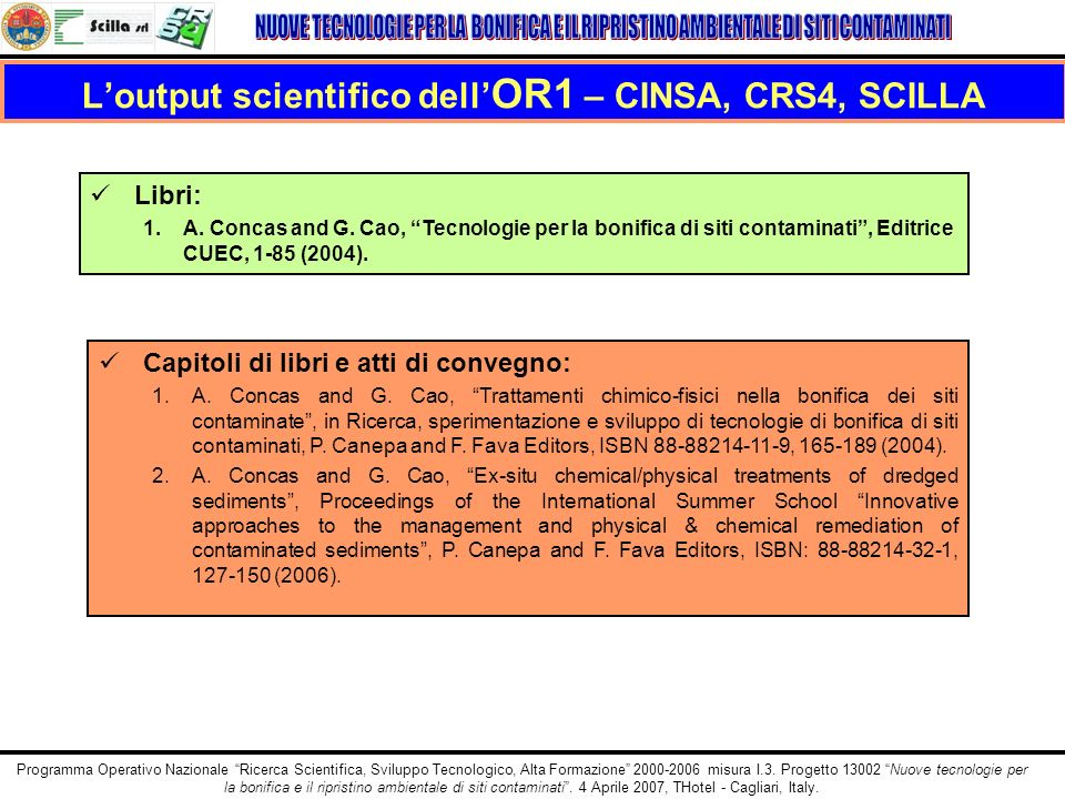 L'output scientifico dell'OR1 – CINSA, CRS4, SCILLA