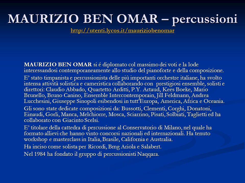 MAURIZIO BEN OMAR – percussioni http://utenti.lycos.it/mauriziobenomar