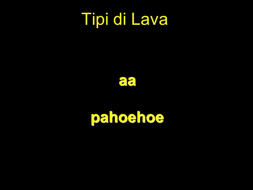 Tipi di Lava aa pahoehoe