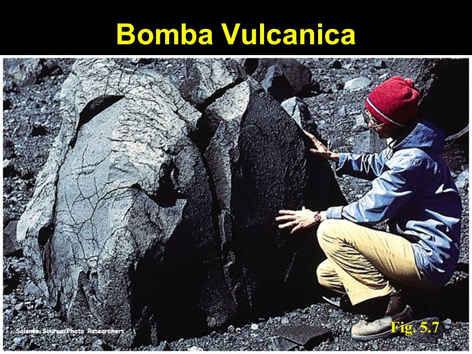 Bomba Vulcanica Fig. 5.7 Science Source/Photo Researchers
