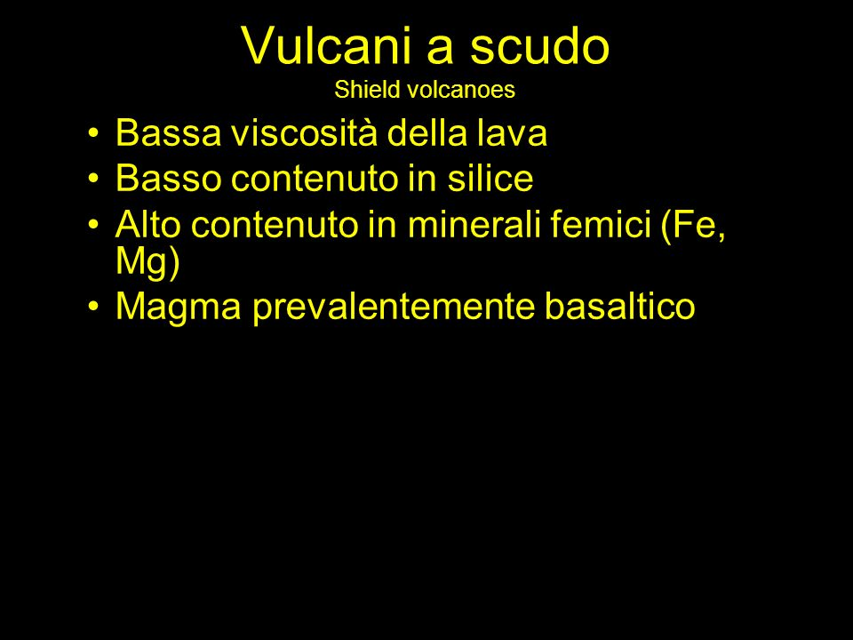 Vulcani a scudo Shield volcanoes