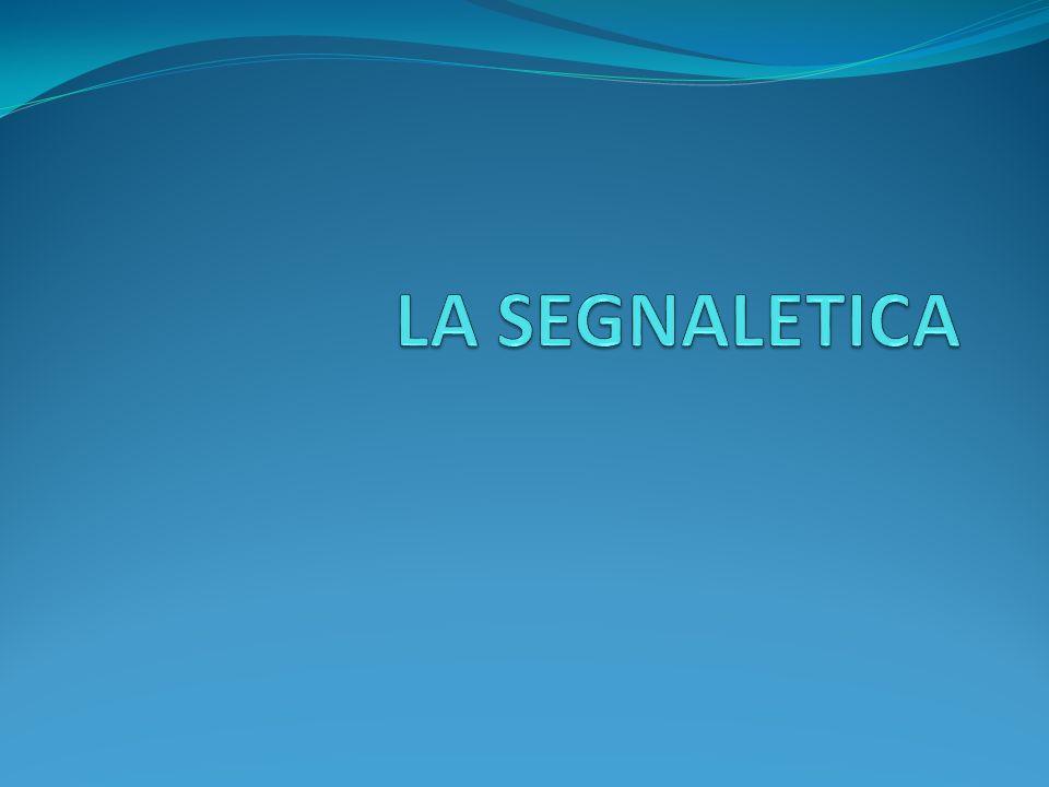 LA SEGNALETICA