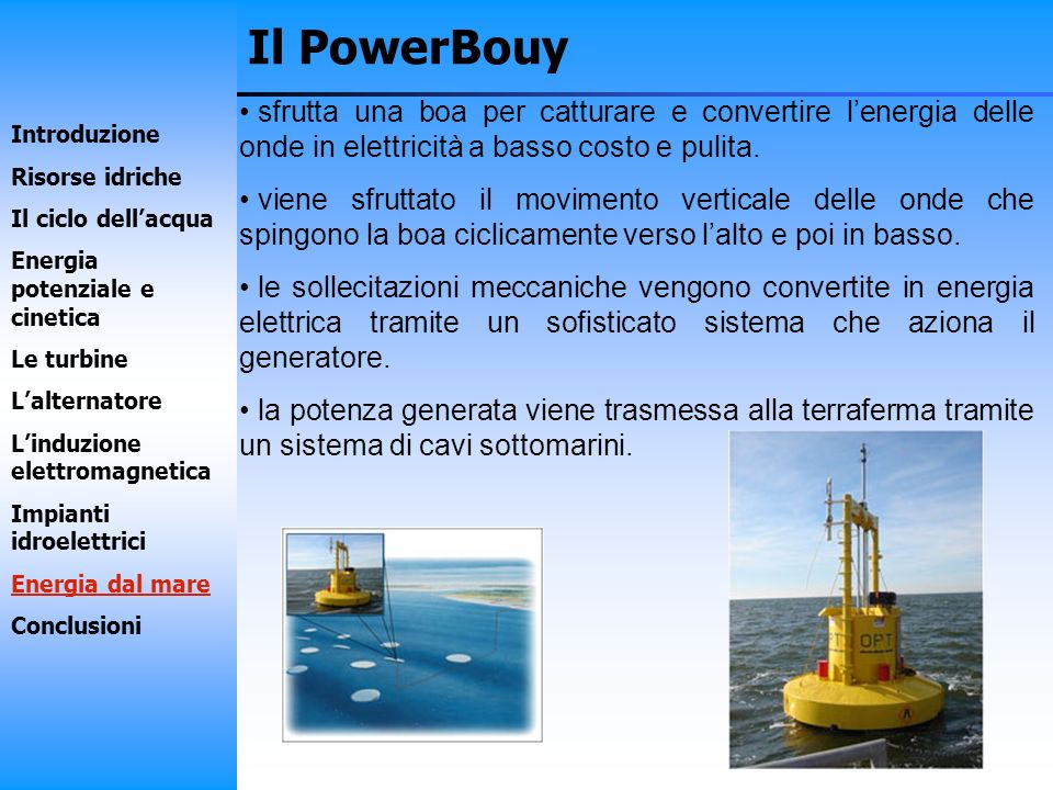 Il PowerBouy sfrutta una boa per catturare e convertire l'energia delle onde in elettricità a basso costo e pulita.