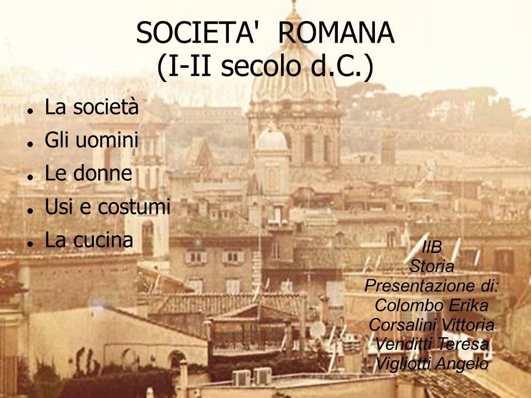 SOCIETA ROMANA (I-II secolo d.C.)