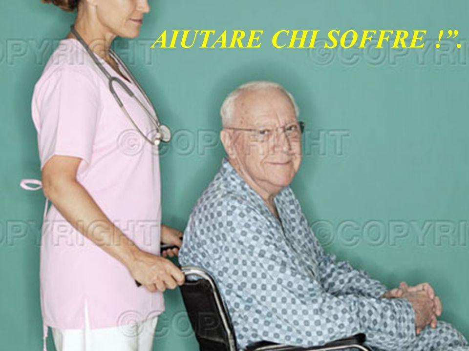 AIUTARE CHI SOFFRE ! .