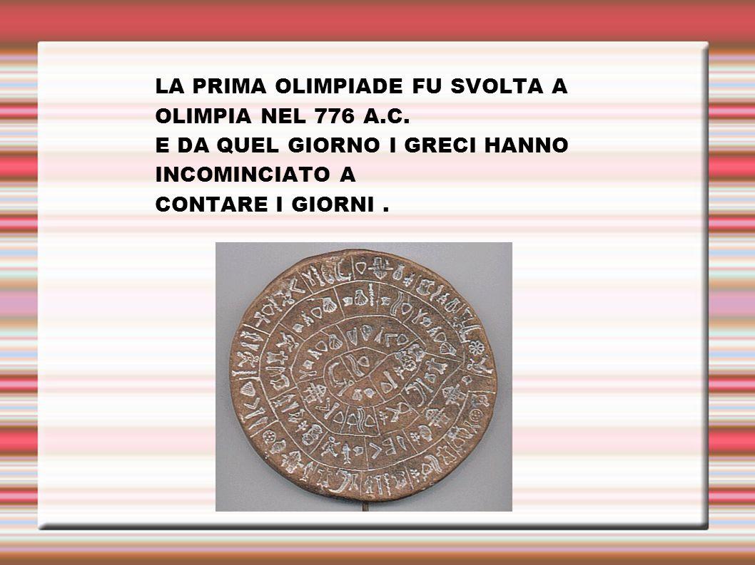 LA PRIMA OLIMPIADE FU SVOLTA A OLIMPIA NEL 776 A.C.