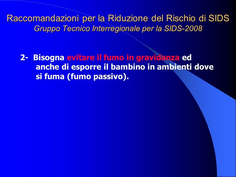 Raccomandazioni per la Riduzione del Rischio di SIDS Gruppo Tecnico Interregionale per la SIDS-2008
