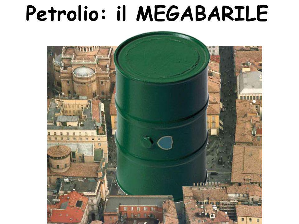 Petrolio: il MEGABARILE