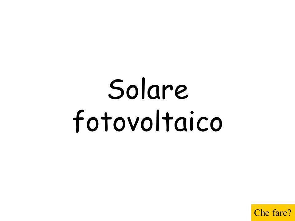 Solare fotovoltaico Che fare
