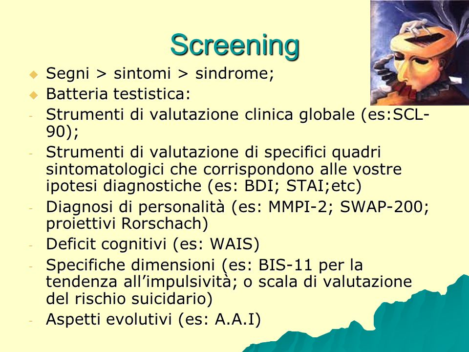 Screening Segni > sintomi > sindrome; Batteria testistica: