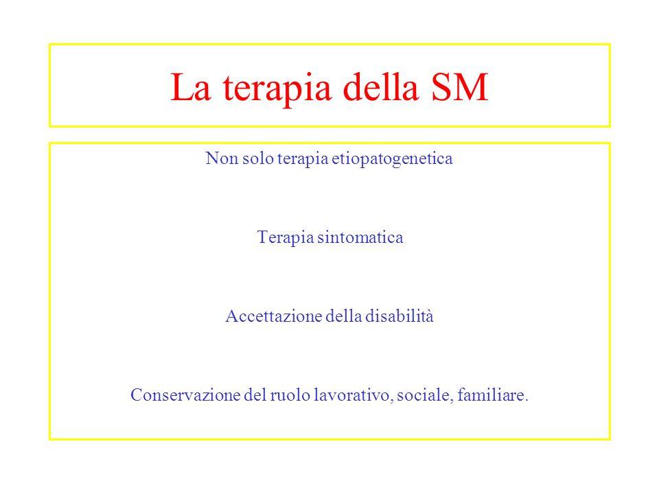 La terapia della SM Non solo terapia etiopatogenetica