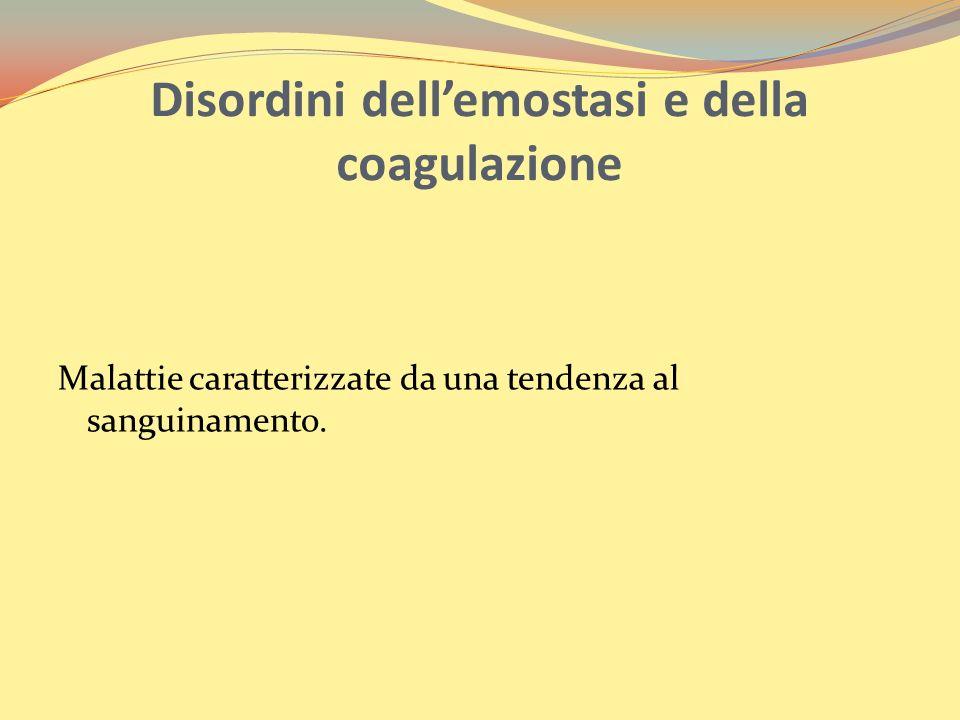 Disordini dell'emostasi e della coagulazione