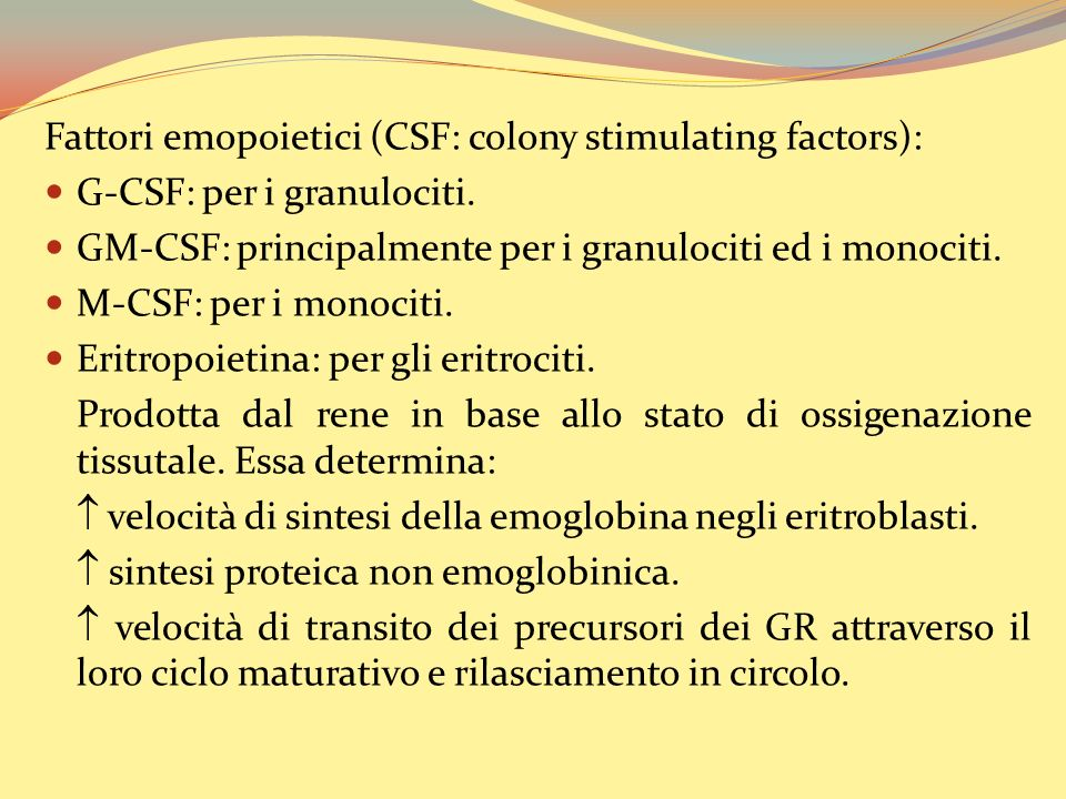 Fattori emopoietici (CSF: colony stimulating factors):