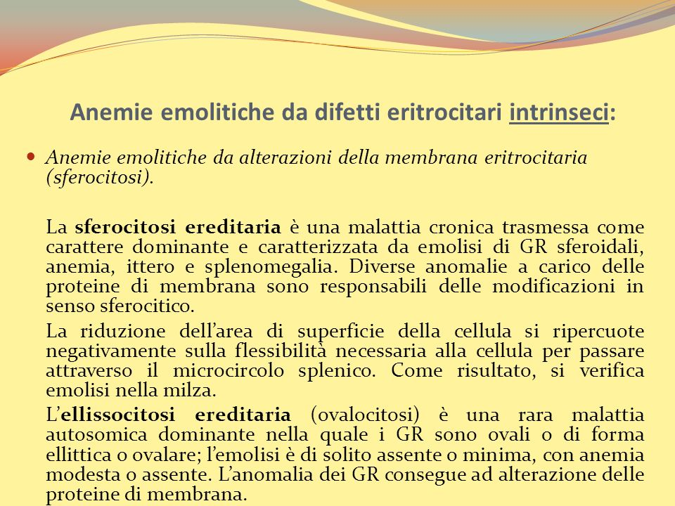Anemie emolitiche da difetti eritrocitari intrinseci: