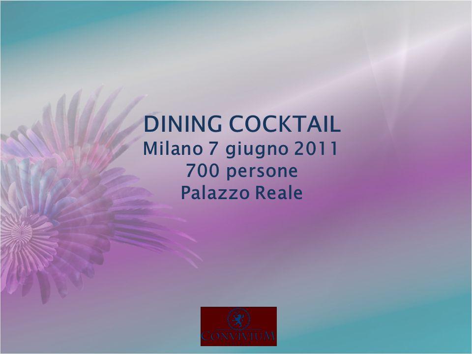 DINING COCKTAIL Milano 7 giugno 2011 700 persone Palazzo Reale