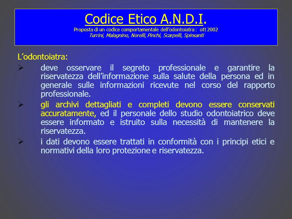 Codice Etico A.N.D.I. Proposta di un codice comportamentale dell'odontoiatra : ott 2002 Turrini, Malagnino, Norelli, Pinchi, Scarpelli, Spinsanti