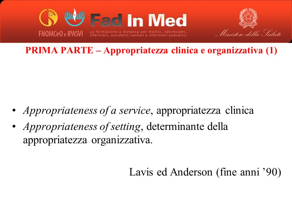 PRIMA PARTE – Appropriatezza clinica e organizzativa (1)