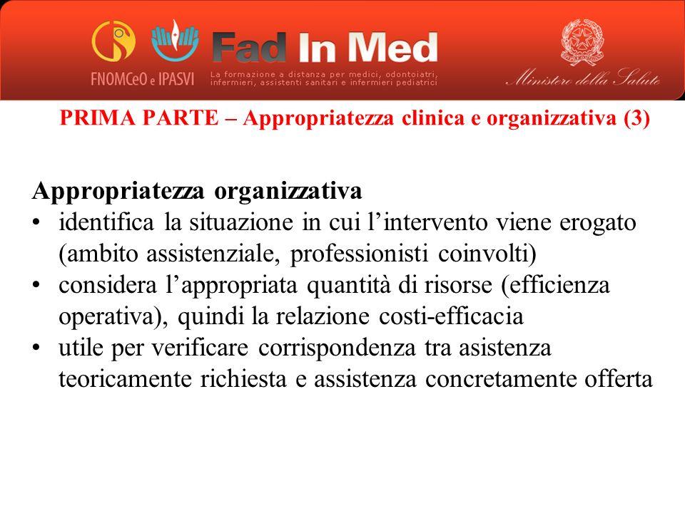 PRIMA PARTE – Appropriatezza clinica e organizzativa (3)