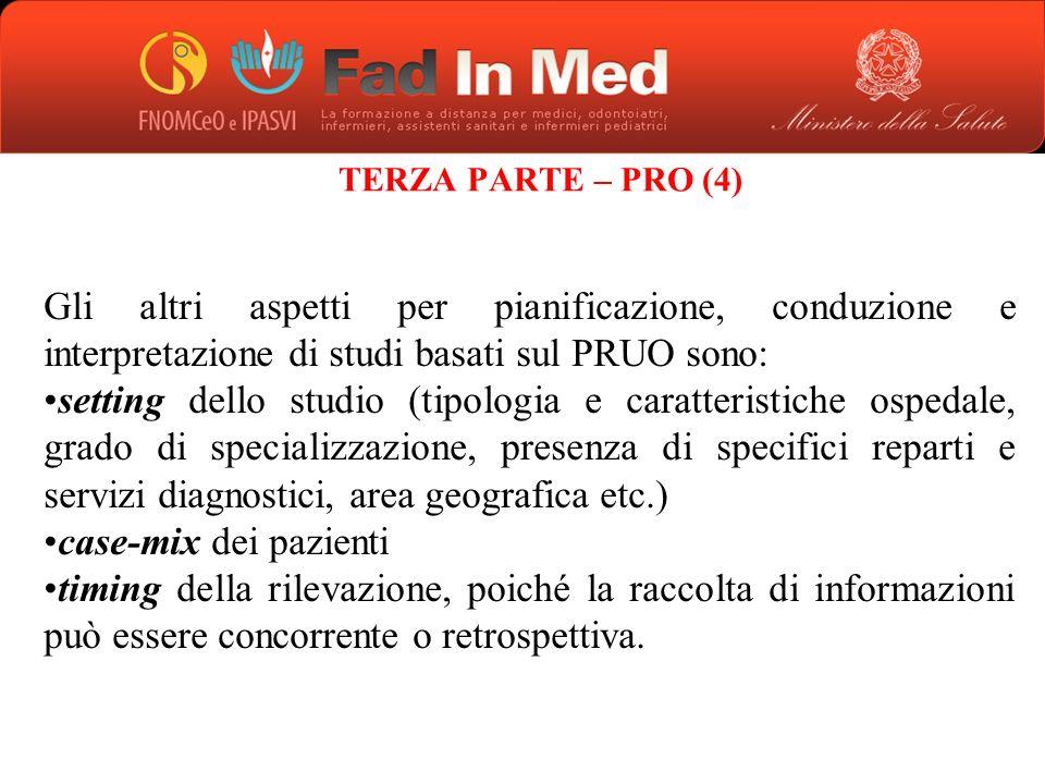 TERZA PARTE – PRO (4) Gli altri aspetti per pianificazione, conduzione e interpretazione di studi basati sul PRUO sono:
