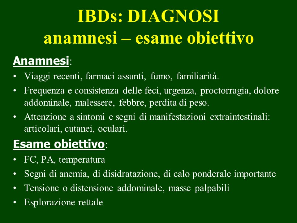 IBDs: DIAGNOSI anamnesi – esame obiettivo