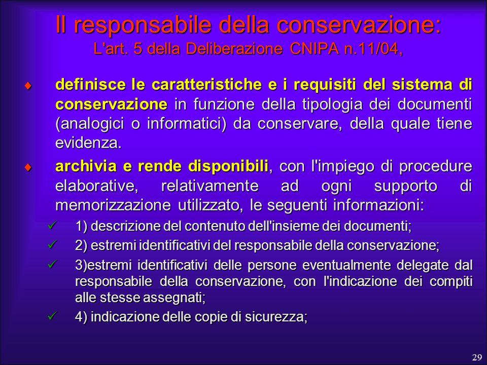 Il responsabile della conservazione: L art