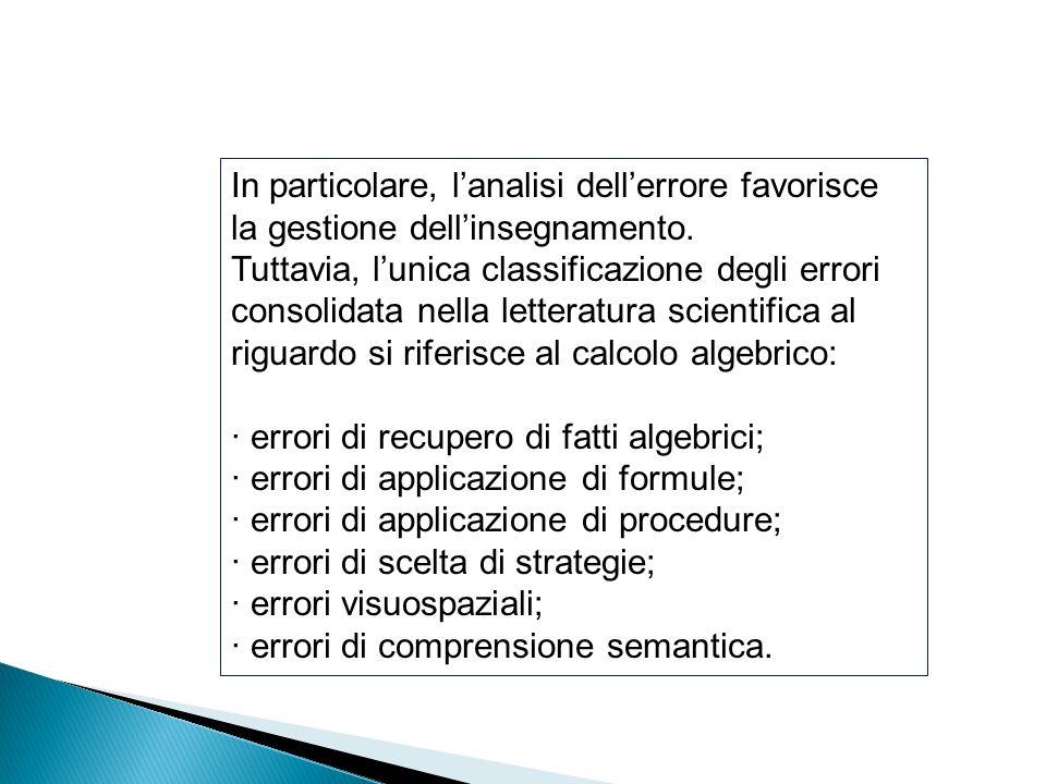 In particolare, l'analisi dell'errore favorisce la gestione dell'insegnamento.
