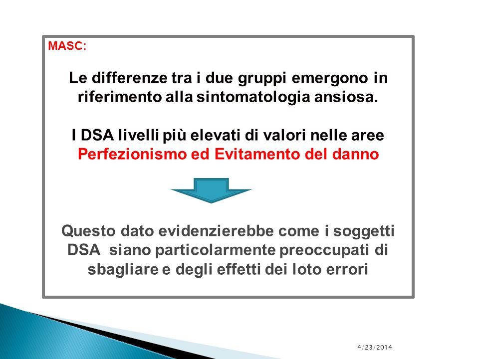 MASC: Le differenze tra i due gruppi emergono in riferimento alla sintomatologia ansiosa.