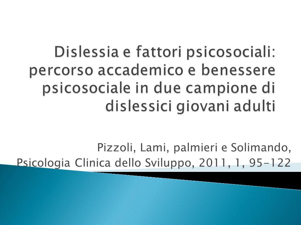 Dislessia e fattori psicosociali: percorso accademico e benessere psicosociale in due campione di dislessici giovani adulti
