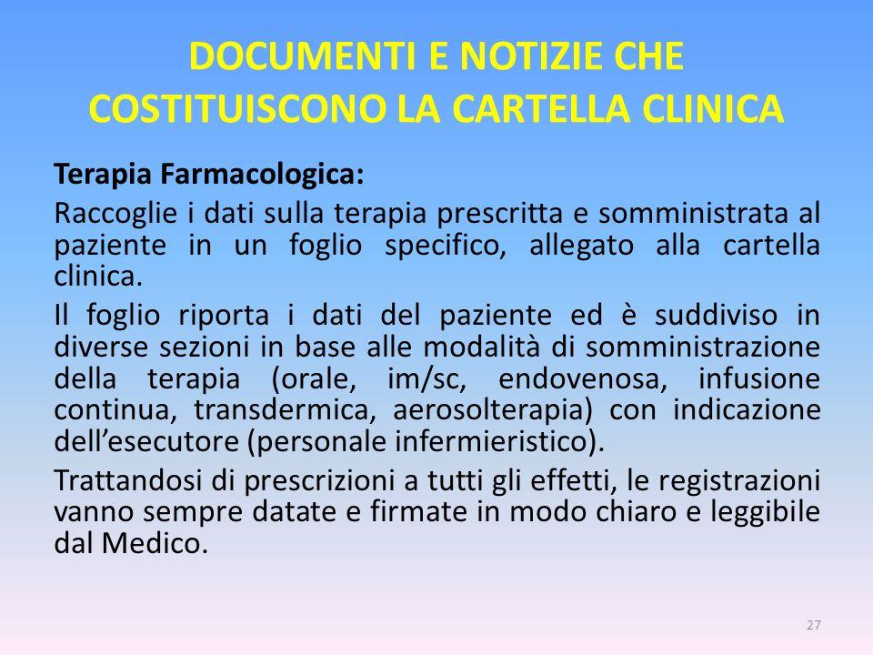 DOCUMENTI E NOTIZIE CHE COSTITUISCONO LA CARTELLA CLINICA