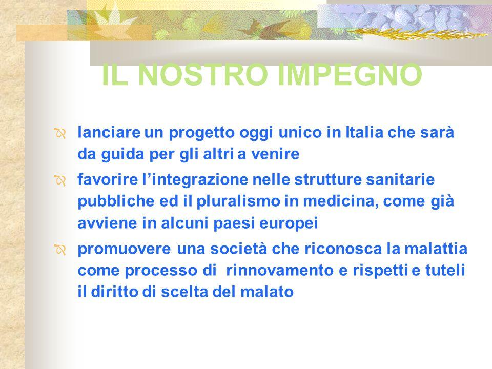 IL NOSTRO IMPEGNO lanciare un progetto oggi unico in Italia che sarà da guida per gli altri a venire.