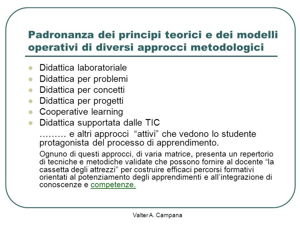 Padronanza dei principi teorici e dei modelli operativi di diversi approcci metodologici