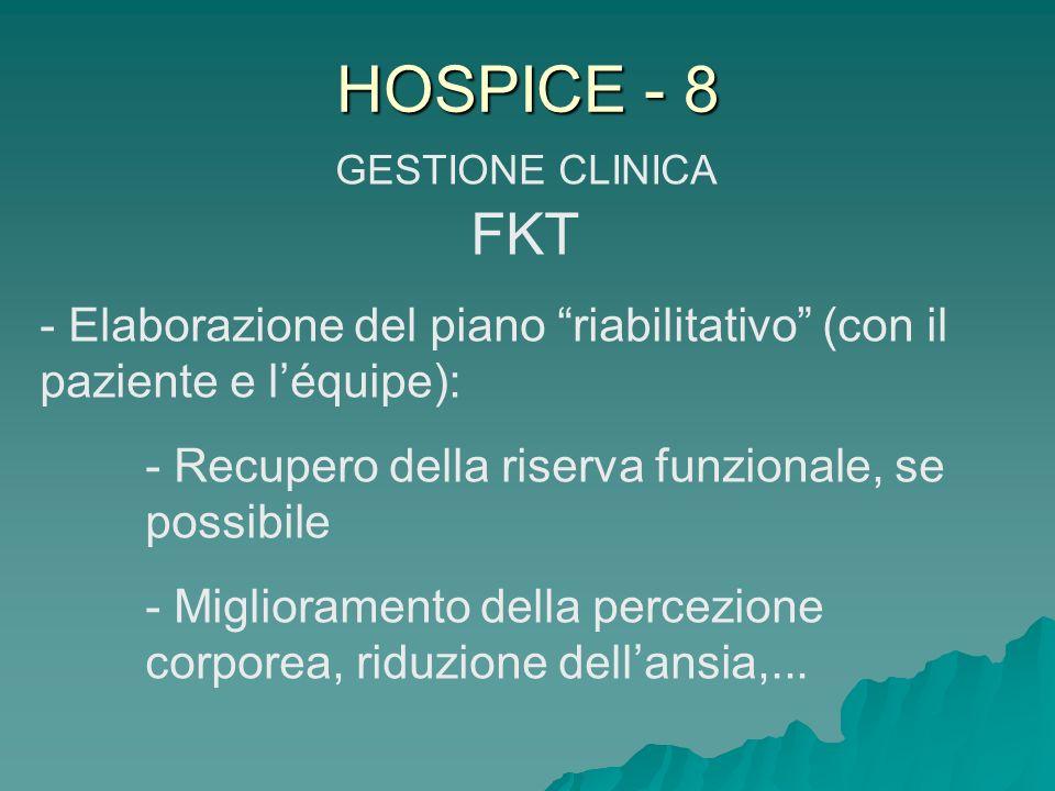 HOSPICE - 8 GESTIONE CLINICA FKT. Elaborazione del piano riabilitativo (con il paziente e l'équipe):