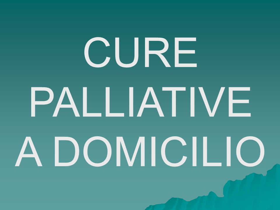 CURE PALLIATIVE A DOMICILIO