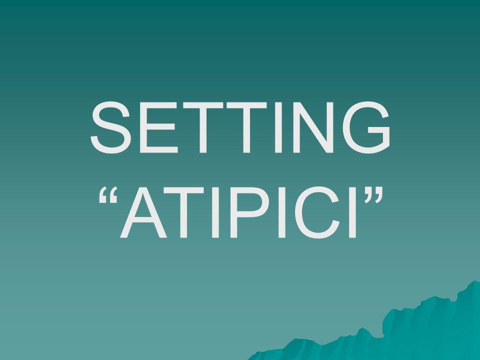 SETTING ATIPICI