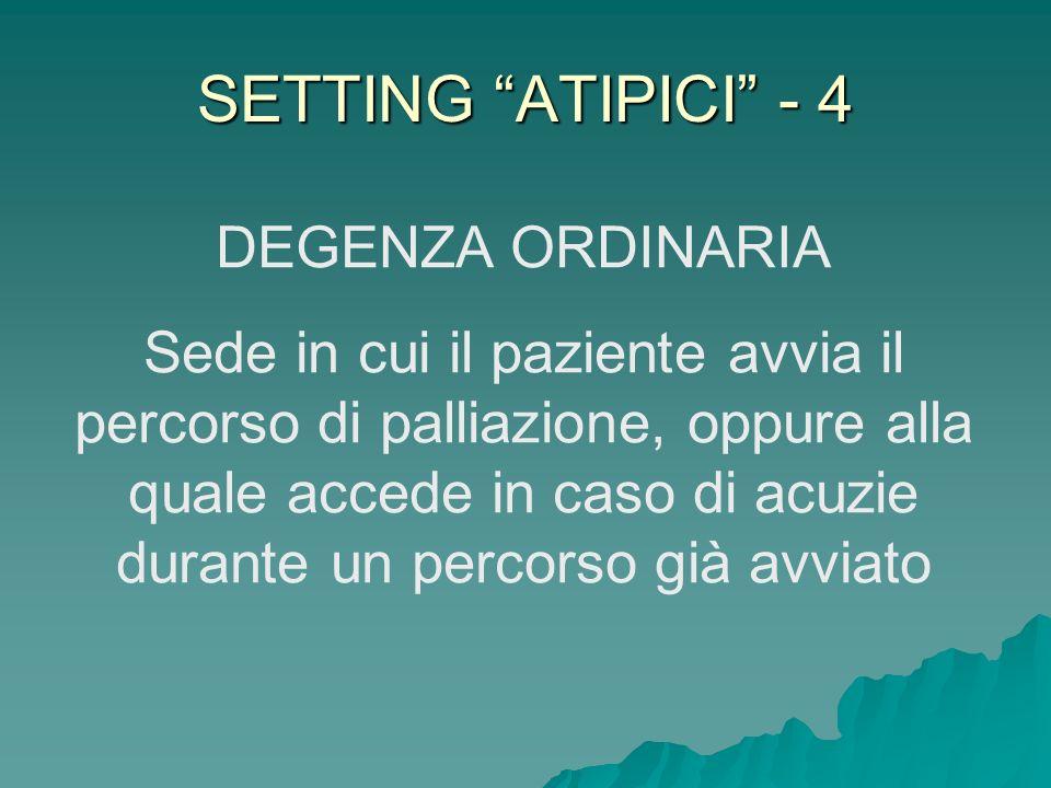 SETTING ATIPICI - 4 DEGENZA ORDINARIA