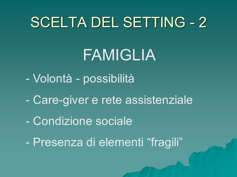 FAMIGLIA SCELTA DEL SETTING - 2 Volontà - possibilità