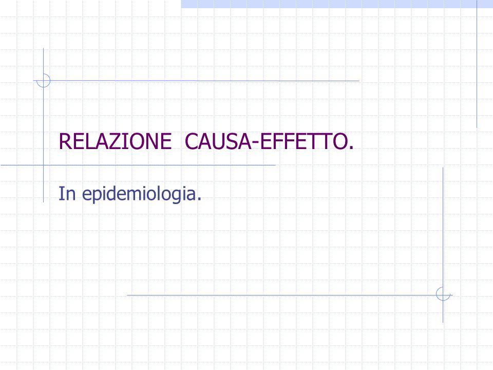 RELAZIONE CAUSA-EFFETTO.