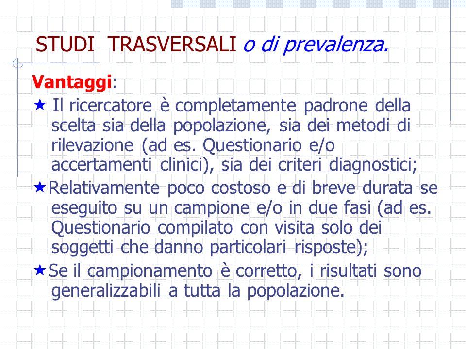 STUDI TRASVERSALI o di prevalenza.