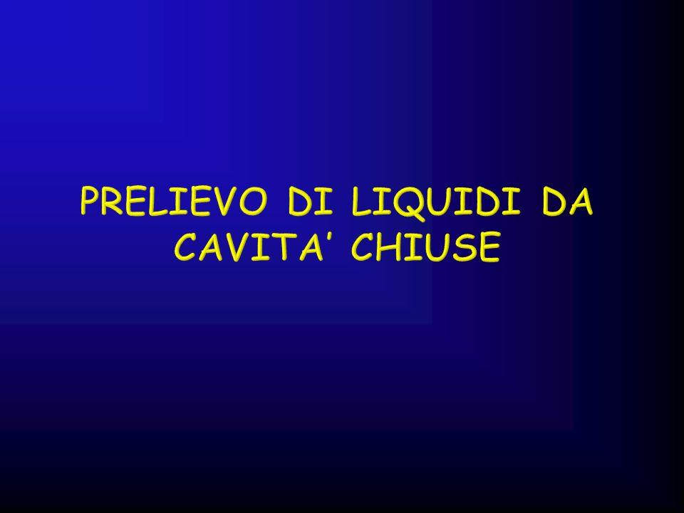 PRELIEVO DI LIQUIDI DA CAVITA' CHIUSE