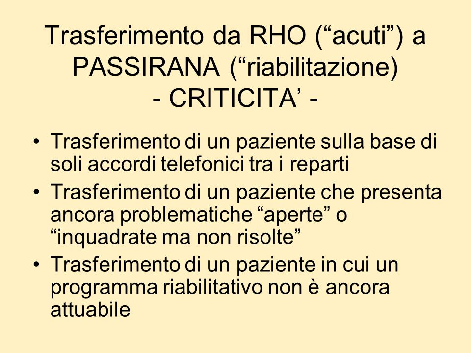 Trasferimento da RHO ( acuti ) a PASSIRANA ( riabilitazione) - CRITICITA' -