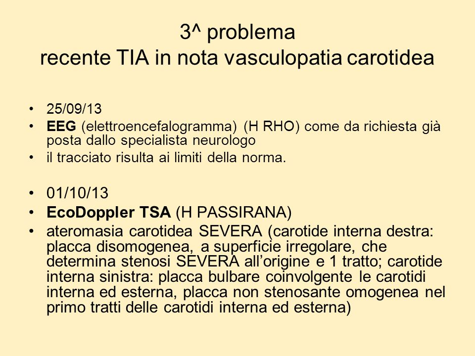 3^ problema recente TIA in nota vasculopatia carotidea