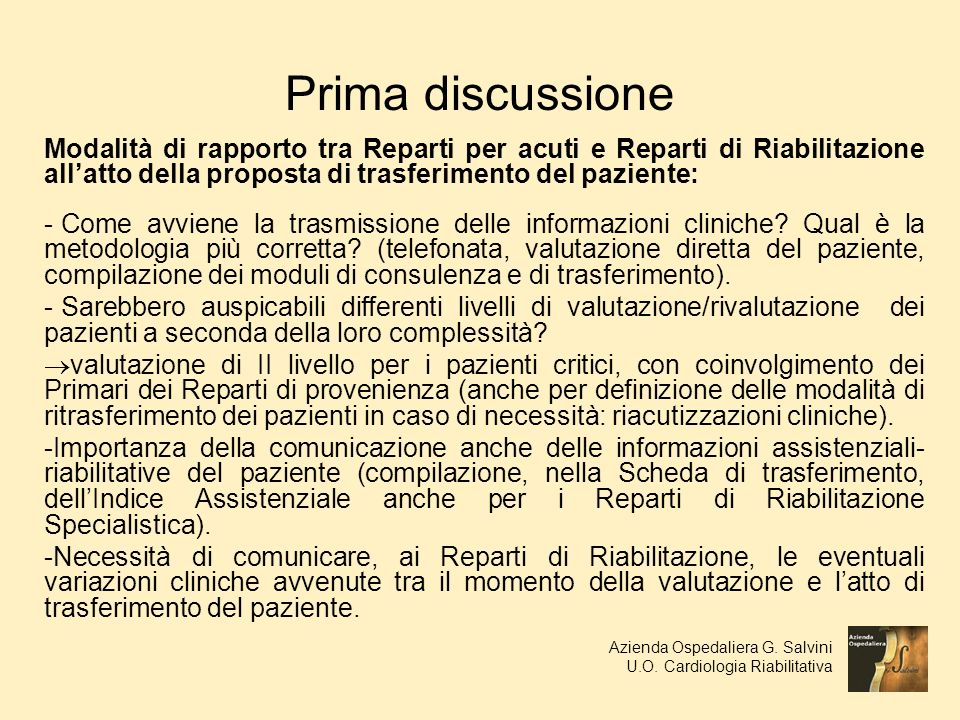 Prima discussione Modalità di rapporto tra Reparti per acuti e Reparti di Riabilitazione all'atto della proposta di trasferimento del paziente:
