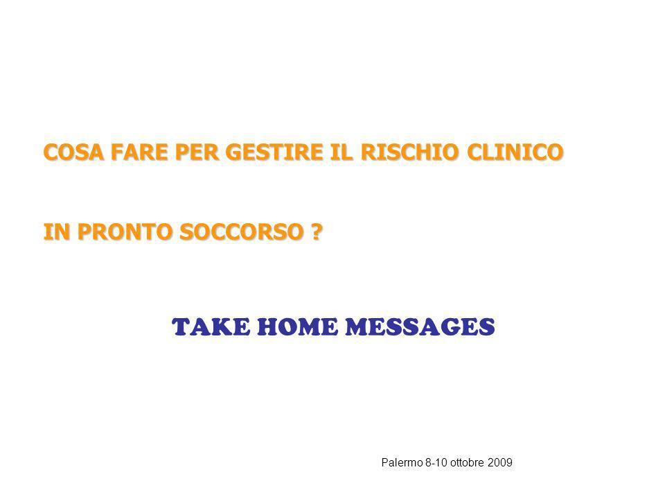 TAKE HOME MESSAGES COSA FARE PER GESTIRE IL RISCHIO CLINICO