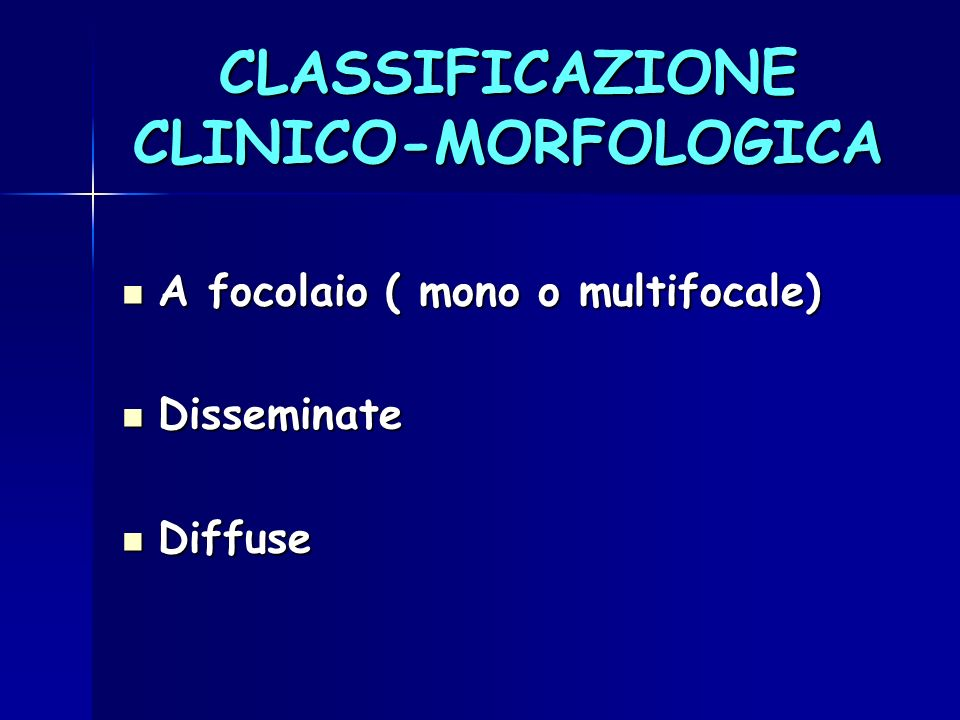 CLASSIFICAZIONE CLINICO-MORFOLOGICA