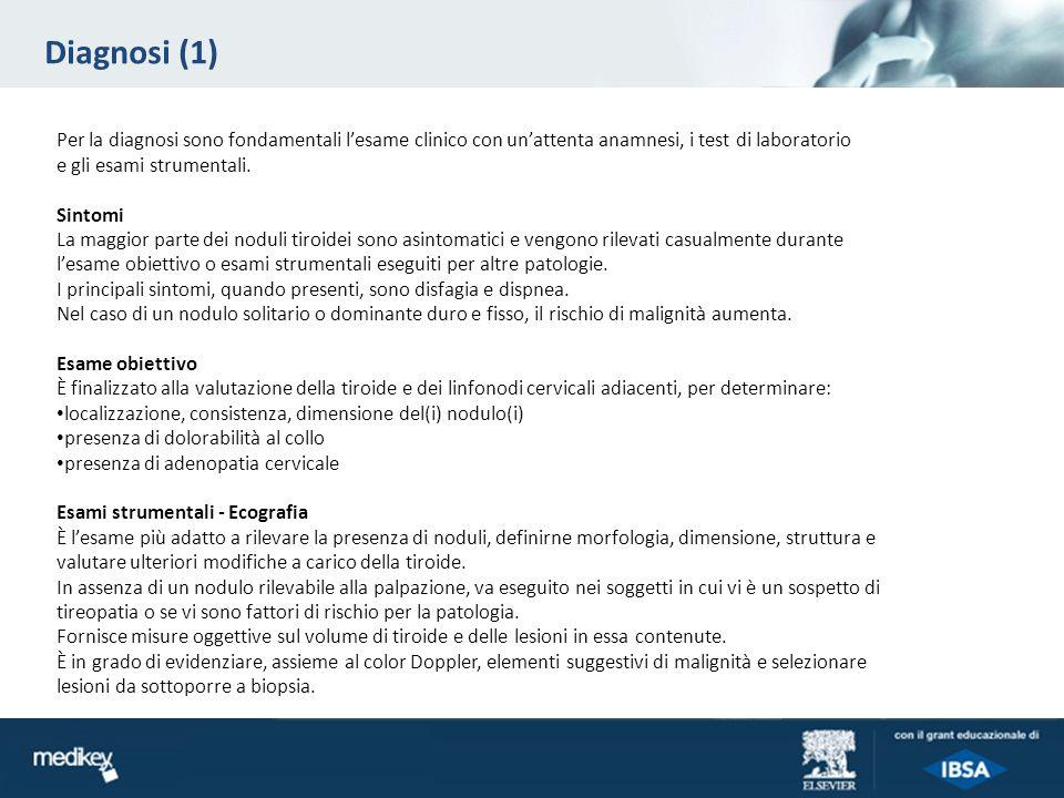 Diagnosi (1) Per la diagnosi sono fondamentali l'esame clinico con un'attenta anamnesi, i test di laboratorio.