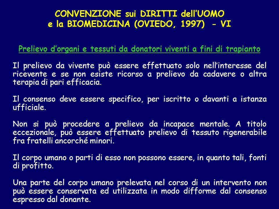 CONVENZIONE sui DIRITTI dell'UOMO e la BIOMEDICINA (OVIEDO, 1997) - VI